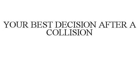 YOUR BEST DECISION AFTER A COLLISION