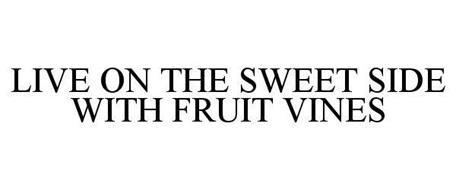LIVE ON THE SWEET SIDE WITH FRUIT VINES