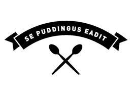 SE PUDDINGUS EADIT