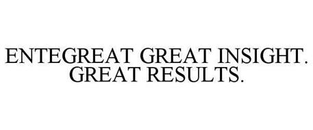 ENTEGREAT GREAT INSIGHT. GREAT RESULTS.