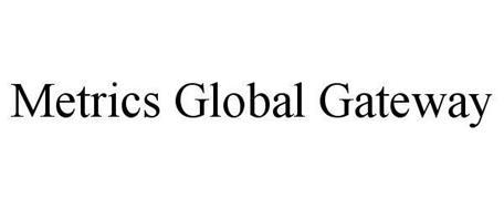 METRICS GLOBAL GATEWAY