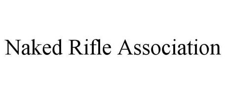 NAKED RIFLE ASSOCIATION