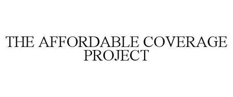 THE AFFORDABLE COVERAGE PROJECT