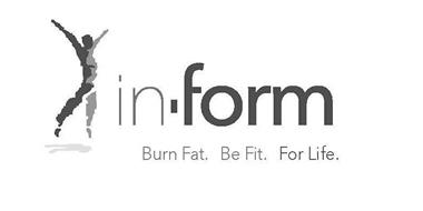 IN FORM BURN FAT. BE FIT. FOR LIFE.