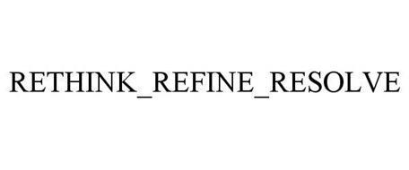 RETHINK_REFINE_RESOLVE