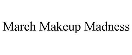 MARCH MAKEUP MADNESS