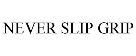 NEVER SLIP GRIP