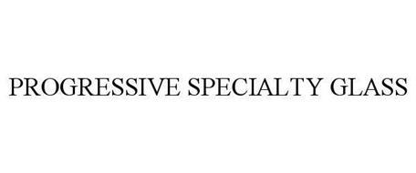 PROGRESSIVE SPECIALTY GLASS