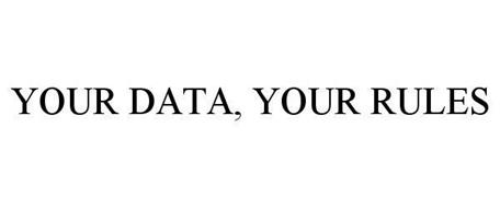 YOUR DATA, YOUR RULES
