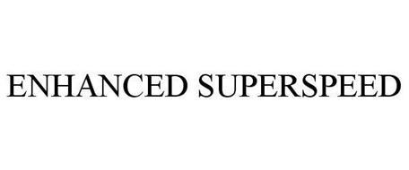ENHANCED SUPERSPEED
