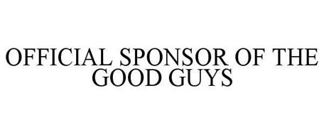 OFFICIAL SPONSOR OF THE GOOD GUYS