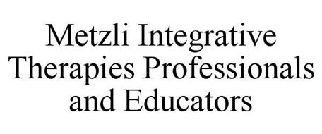 METZLI INTEGRATIVE THERAPIES PROFESSIONALS AND EDUCATORS