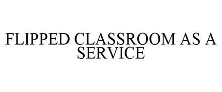 FLIPPED CLASSROOM AS A SERVICE