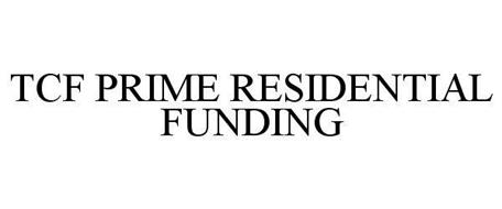 TCF PRIME RESIDENTIAL FUNDING