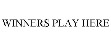 WINNERS PLAY HERE