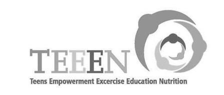 TEEEN TEENS EMPOWERMENT EXERCISE EDUCATION NUTRITION