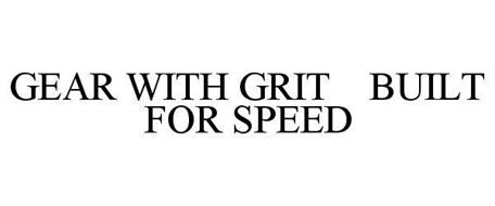 GEAR WITH GRIT BUILT FOR SPEED