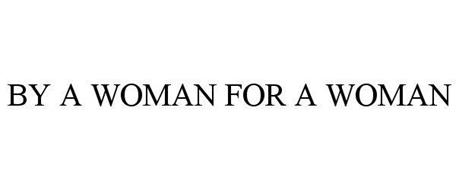 BY A WOMAN FOR A WOMAN