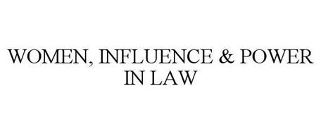 WOMEN, INFLUENCE & POWER IN LAW