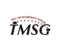 TELL ME SOMETHIN' GOOD TMSG