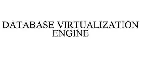 DATABASE VIRTUALIZATION ENGINE