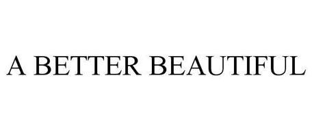 A BETTER BEAUTIFUL