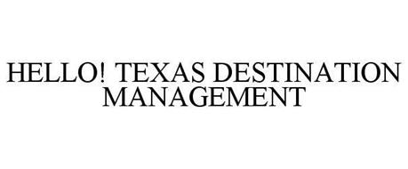 HELLO! TEXAS DESTINATION MANAGEMENT