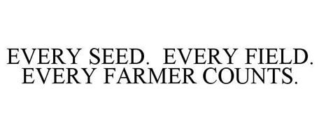 EVERY SEED. EVERY FIELD. EVERY FARMER COUNTS.