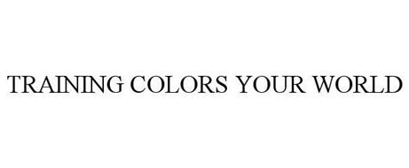 TRAINING COLORS YOUR WORLD