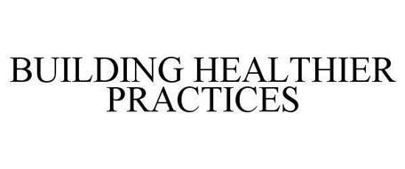 BUILDING HEALTHIER PRACTICES
