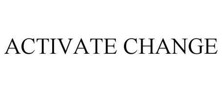 ACTIVATE CHANGE