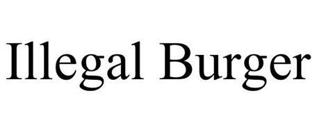 ILLEGAL BURGER