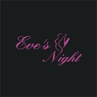 EVE'S NIGHT