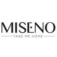 MISENO TAKE ME HOME