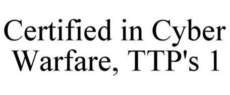 CERTIFIED IN CYBER WARFARE, TTP'S 1