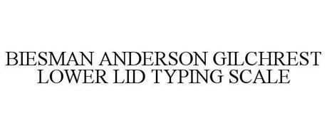 BIESMAN ANDERSON GILCHREST LOWER LID TYPING SCALE
