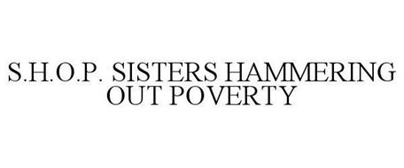 S.H.O.P. SISTERS HAMMERING OUT POVERTY
