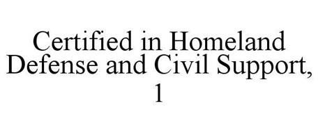 CERTIFIED IN HOMELAND DEFENSE AND CIVIL SUPPORT, 1