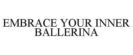 EMBRACE YOUR INNER BALLERINA