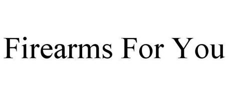 FIREARMS FOR YOU