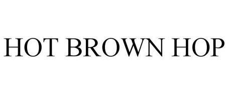 HOT BROWN HOP