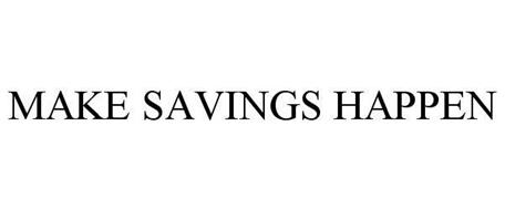 MAKE SAVINGS HAPPEN