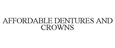AFFORDABLE DENTURES AND CROWNS
