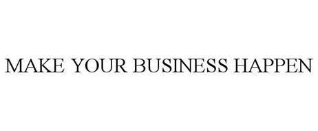 MAKE YOUR BUSINESS HAPPEN