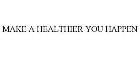 MAKE A HEALTHIER YOU HAPPEN