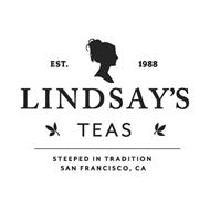 EST. 1988 LINDSAY'S TEAS STEEPED IN TRADITION SAN FRANCISCO, CA