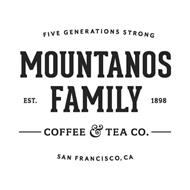 FIVE GENERATIONS STRONG MOUNTANOS FAMILY COFFEE & TEA CO. SAN FRANCISCO, CA EST. 1898