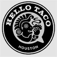 HELLO TACO HOUSTON