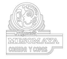 MIGUEL'S MESOMAYA COMIDA Y COPAS