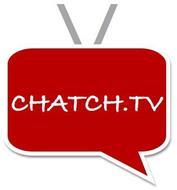 CHATCH.TV